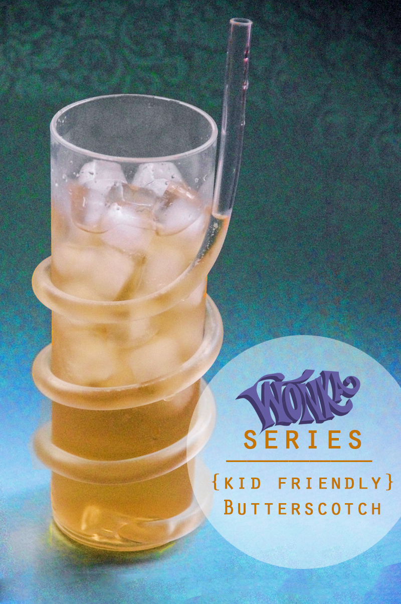 Wonka's Butterscotch kid friendly version via BrytonTaylor.com