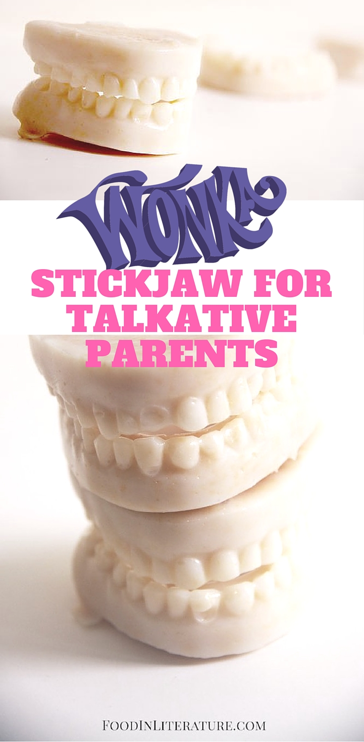 "Straight from Wonka's Chocolate Factory, ""Stickjaw for Talkative Parents"""