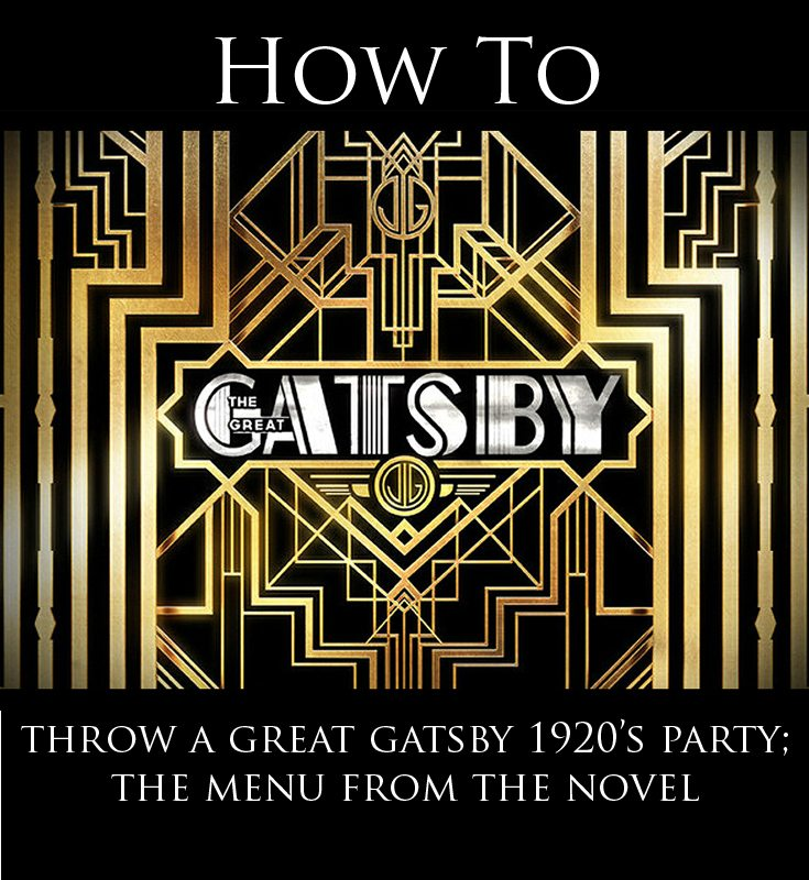 Throwing a 1920's Great Gatsby Party; The Menu From The Book