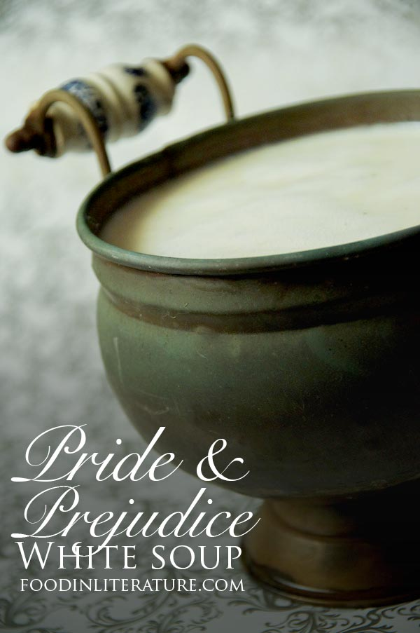 Dine at Mr Bingley's Netherfield Ball when you make this White Soup from Pride and Prejudice.