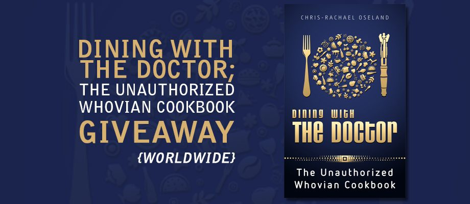 dining with the doctor dr who cookbook giveaway