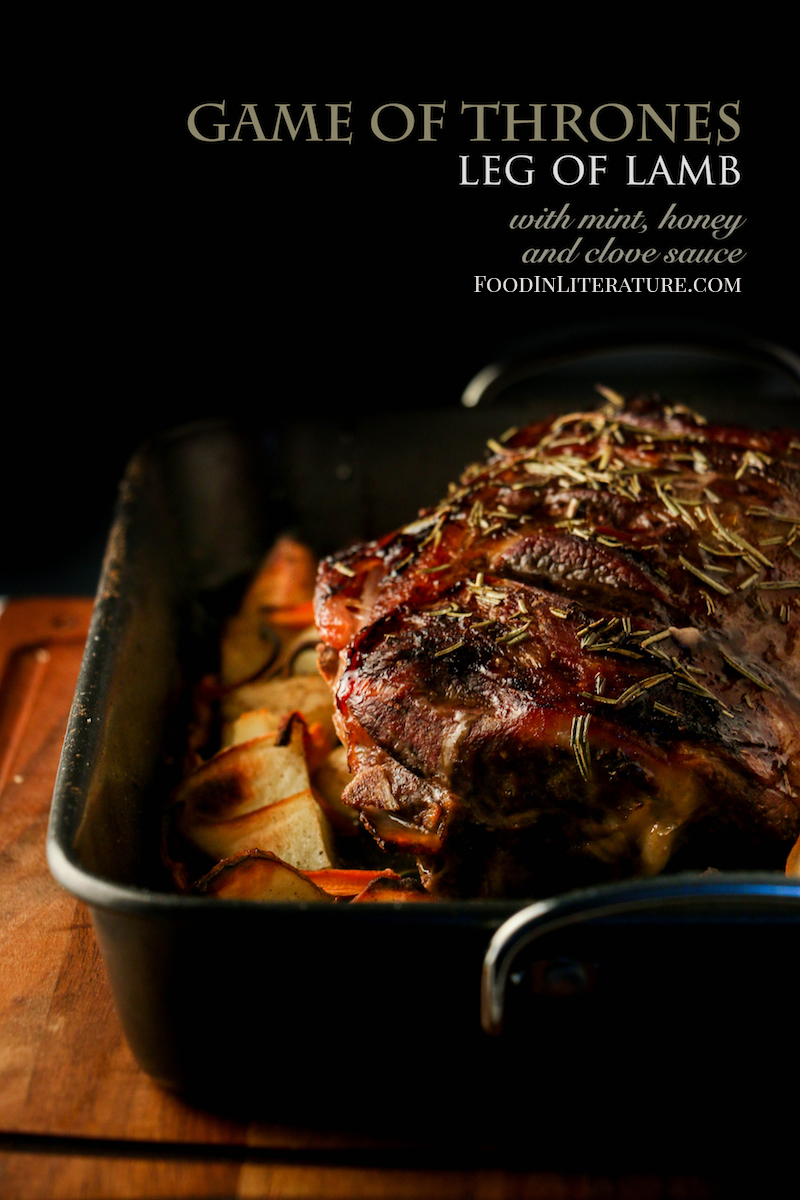 Game Of Thrones; Leg Of Lamb With Mint, Honey And Clove Sauce In ...