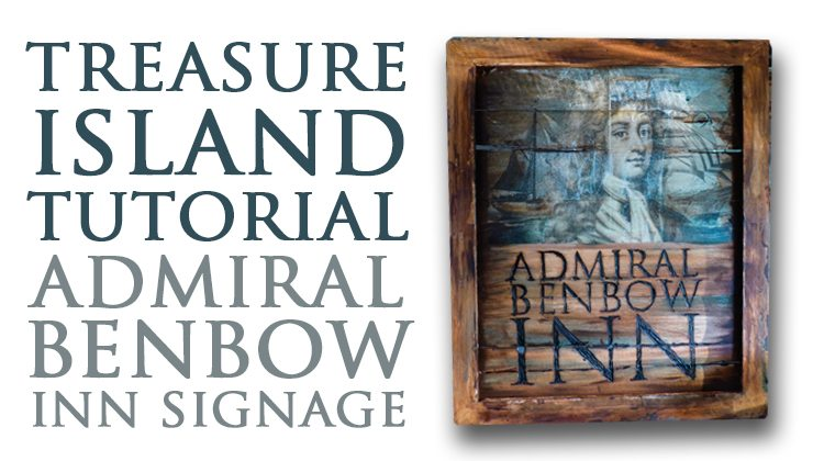 How to: Treasure Island Admiral Benbow Inn signage