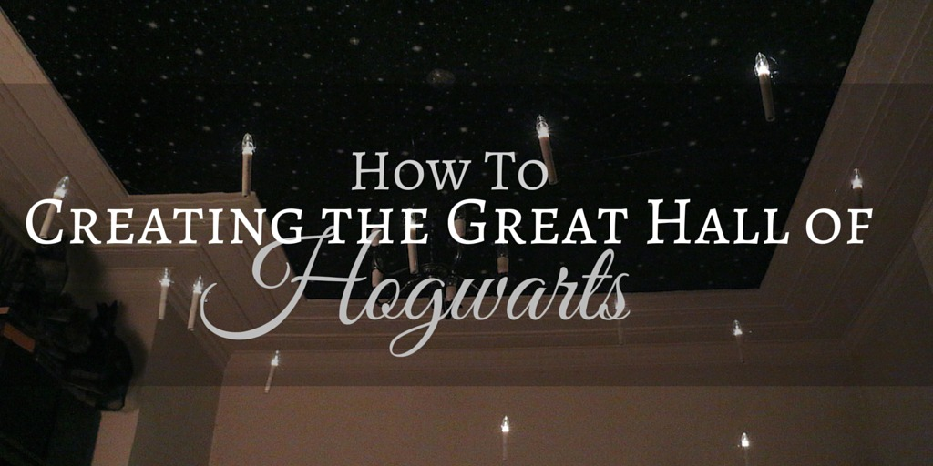 Creating the Great Hall of Hogwarts