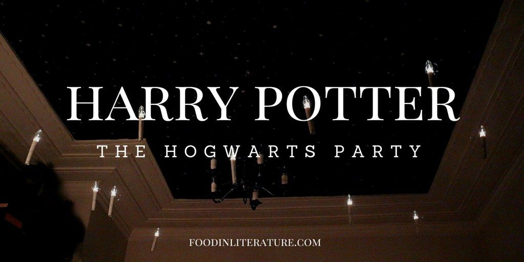 A Harry Potter Hogwarts Party | Food in Literature