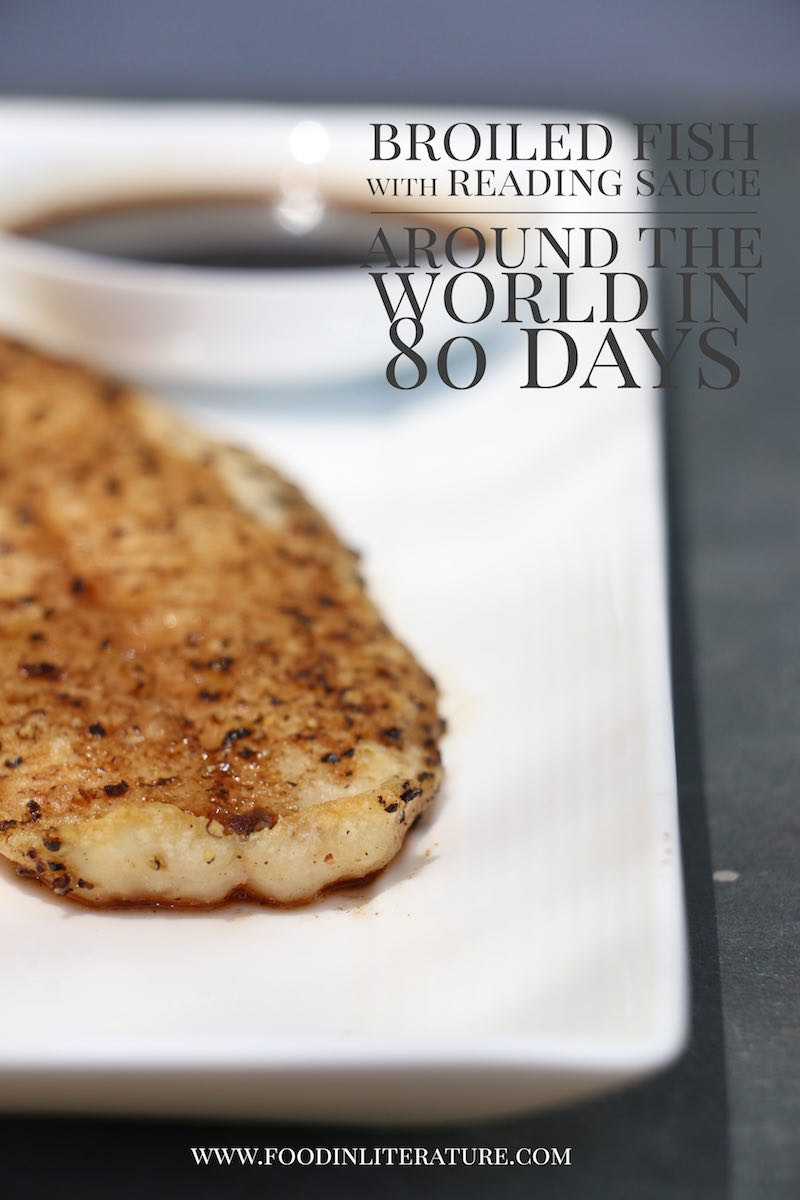 Broiled Fish with Reading Sauce | Around the World in 80 Days