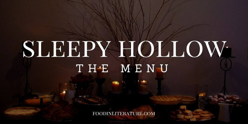 Sleepy Hollow | The Party Menu| Food in Literature