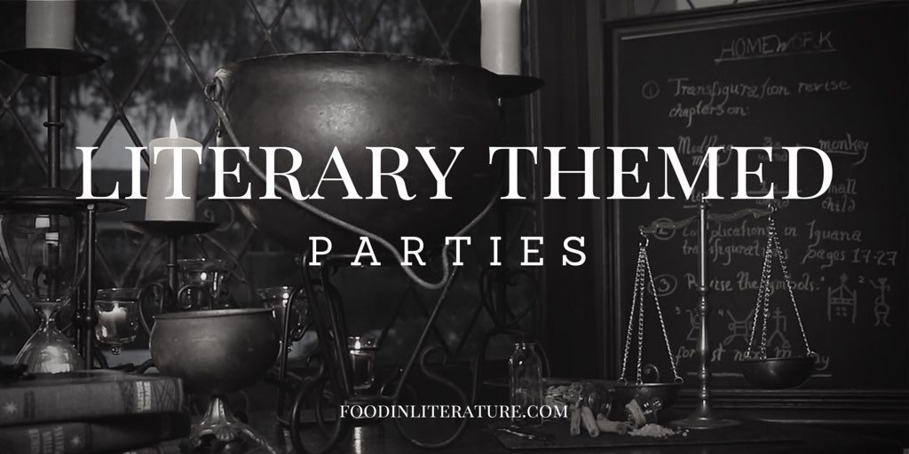 literary themed parties | Food in Literature