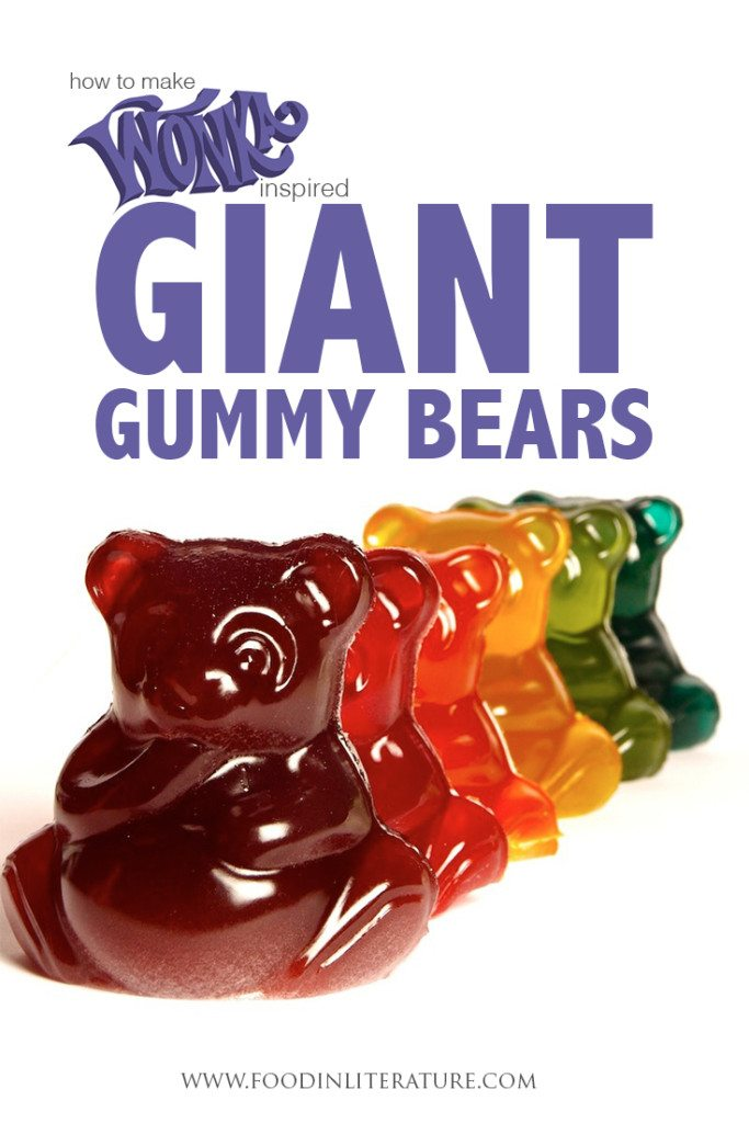 make your own Wonka inspired giant gummy bears | Food in Literature